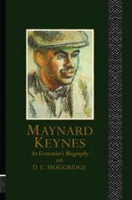 Maynard Keynes : An Economist's Biography - D. E. Moggridge