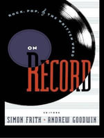 On Record : Rock, Pop and the Written Word - Simon Frith