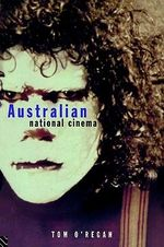 Australian National Cinema : National Cinemas - Tom O'Regan