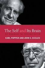 The Self and Its Brain : Argument for Interactionism - Sir Karl R. Popper