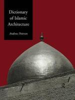 Dictionary of Islamic Architecture - Andrew Petersen