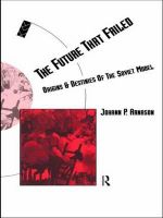The Future That Failed : Origins and Destinies of the Soviet Model - Johann Pall Arnason