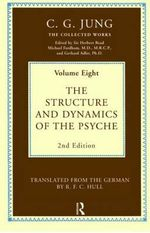 Structure and Dynamics of the Psyche : v.8 - C. G. Jung