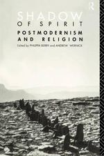 Shadow of Spirit : Postmodernism and Religion
