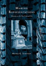 Making Representations : Museums in the Post-colonial Era - Moira G. Simpson