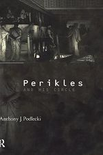 Pericles and His Circle - A.J. Podlecki