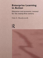 Enterprise Learning in Action : Education and Economic Renewal for the Twenty-first Century - Dale E. Shuttleworth