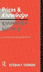 Prices and Knowledge : Market Process Perspective - Esteban F. Thomsen