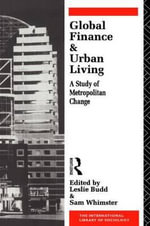 Global Finance and Urban Living : Study of Metropolitan Change