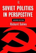 Soviet Politics : In Perspective - Richard Sakwa