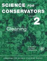 The Science for Conservators Series : Cleaning Volume 2 - Conservation Unit Museums & Galleries Commission