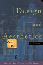 Design and Aesthetics : A Reader
