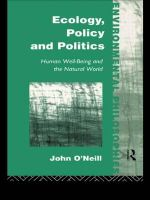 Ecology, Policy and Politics : Human Well-being and the Natural World - John O'Neill