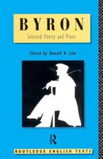 Byron : Selected Poetry and Prose - Lord George Gordon Byron