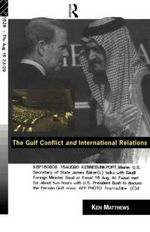 The Gulf Conflict and International Relations - Ken Matthews