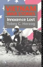 Vietnam War Stories : Innocence Lost - Tobey C. Herzog