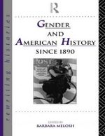 Gender and American History Since 1890