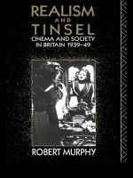 Realism and Tinsel : Cinema and Society in Britain, 1939-48 - Robert Murphy