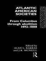 Atlantic American Societies : From Columbus Through Abolition, 1492-1888 - A.L. Karras
