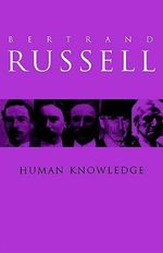 Human Knowledge : Its Scope and Value - Bertrand Russell