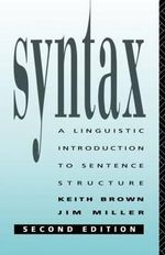 Syntax : Linguistic Introduction to Sentence Structure - Keith Brown