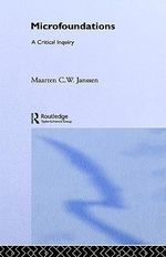 Microfoundations : A Critical Inquiry - Maarten C.W. Janssen
