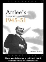 Attlee's Labour Governments, 1945-51 : Lancaster Pamphlets - Robert D. Pearce