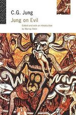 Jung on Evil : A Reader's Edition - C. G. Jung