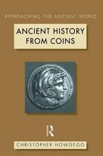 Ancient History from Coins - Christopher Howgego