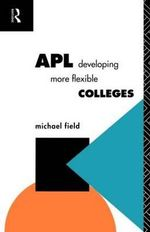APL : Developing More Flexible Colleges - Michael Field