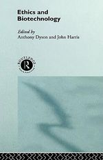 Ethics and Biotechnology : Social Ethics & Policy - Anthony Dyson