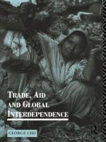 Trade, Aid and Global Interdependence : Geography, Technology and Capitalism - George Cho