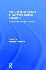 Foundations of Logic, 1903-05 : Foundations of Logic, 1903-05 - Bertrand Russell