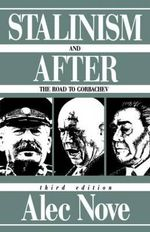 Stalinism and After : Road to Gorbachev - Alec Nove