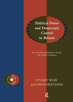 Democratic Institutions and Practices : Executive Parliament and the Rule of Law in Britain - Stuart Weir