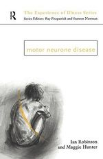 Motor Neurone Disease : Perspectives on Individual and Community Action - Ian Robinson