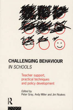 Challenging Behaviour in Schools : Teacher Support, Practical Techniques and Policy Development