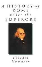 A History of Rome Under the Emperors - Theodor Mommsen
