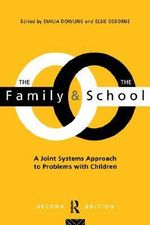 The Family and the School : Joint Systems Approach to Problems with Children