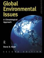 Global Environmental Issues : A Climatological Approach - David D. Kemp