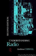 Understanding Radio : Studies in Culture and Communication - Andrew Crisell