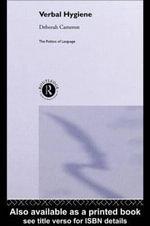 Verbal Hygiene : The Politics of Language - Deborah Cameron