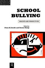 School Bullying : Insights and Perspectives - Peter K. Smith