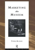 Marketing the Museum : Heritage: Care-Preservation-Management - Fiona McLean