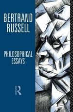 Philosophical Essays : As a Field for Scientific Method in Philosophy - Bertrand Russell