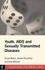 Youth, AIDS and Sexual Health : Adolescence and Society - Doreen A. Rosenthal