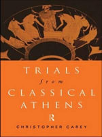 Trials from Classical Athens - Christopher Carey