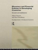 Monetary and Financial Policies in Developing Countries : Growth and Stabilization - Akhtar Hossain