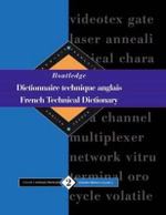 Routledge French Technical Dictionary : English-French/Anglais-Francais v. 2 - Yves R. Arden