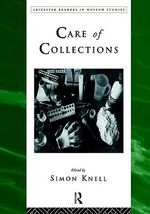 Care of Collections : A Guide to Identifying, Maintaining, and Sharing R...